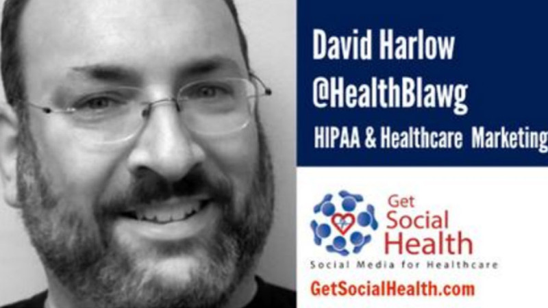 David Harlow aka @healthblawg on #hcsm and #hipaa