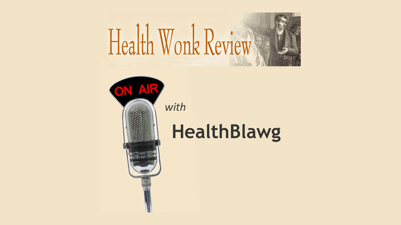 Health Wonk Review On Air With HealthBlawg