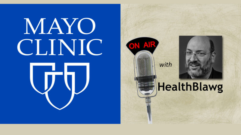 Blab with Mayo Clinic CEO John Noseworthy MD – US News Rankings and More