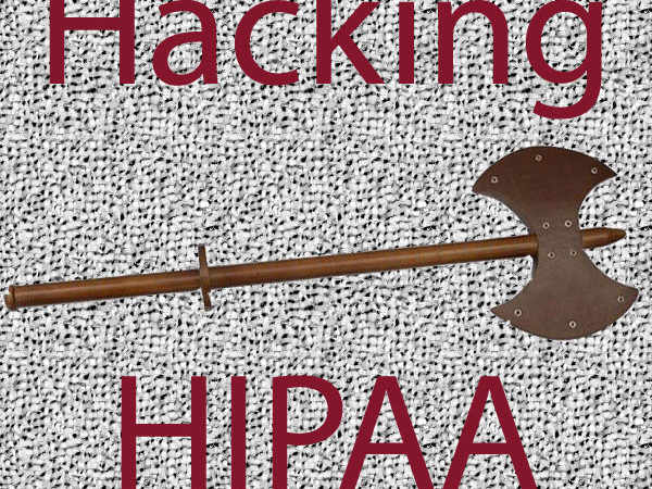 Hacking HIPAA – Join Us!